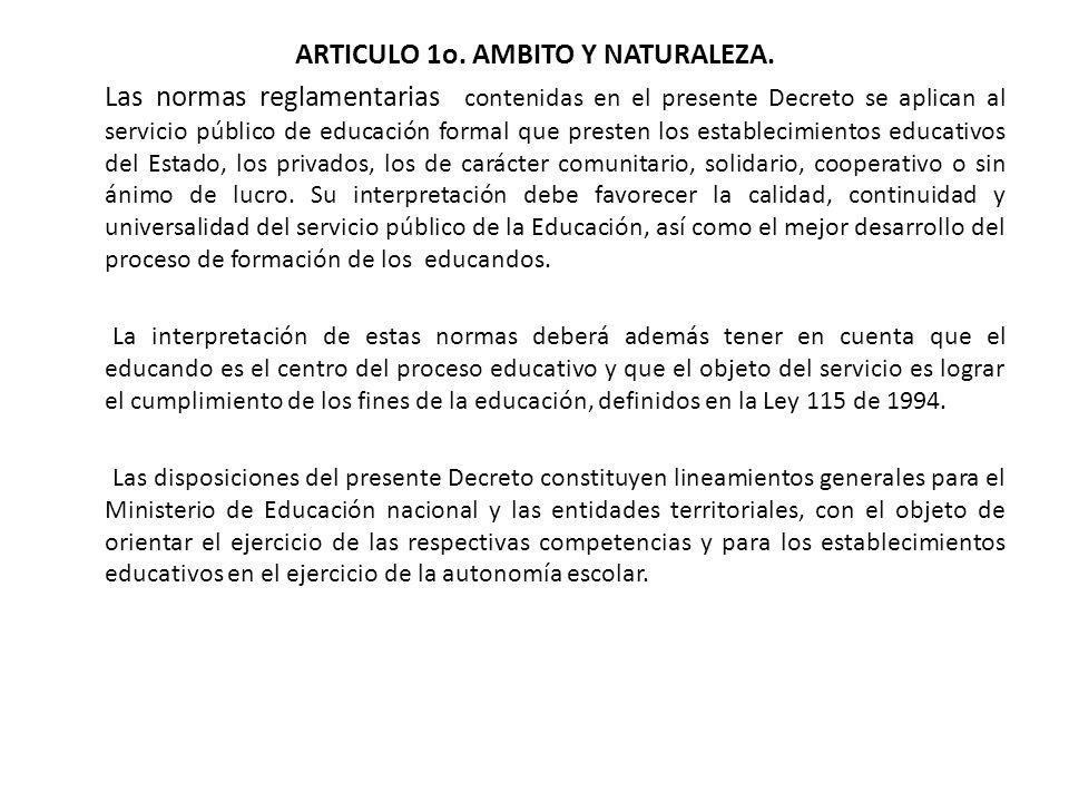 ARTICULO 1o. AMBITO Y NATURALEZA.