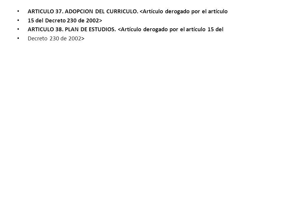 ARTICULO 37. ADOPCION DEL CURRICULO