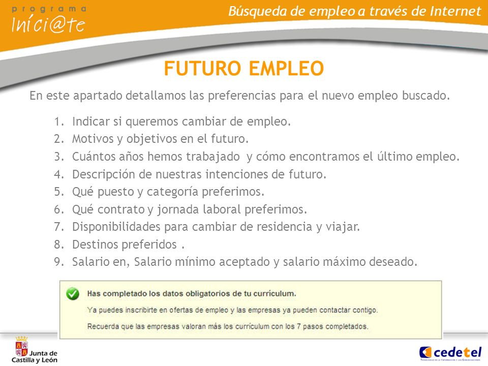 FUTURO EMPLEO En este apartado detallamos las preferencias para el nuevo empleo buscado. Indicar si queremos cambiar de empleo.