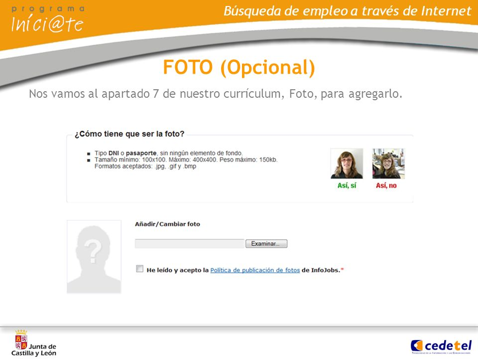 FOTO (Opcional) Nos vamos al apartado 7 de nuestro currículum, Foto, para agregarlo.