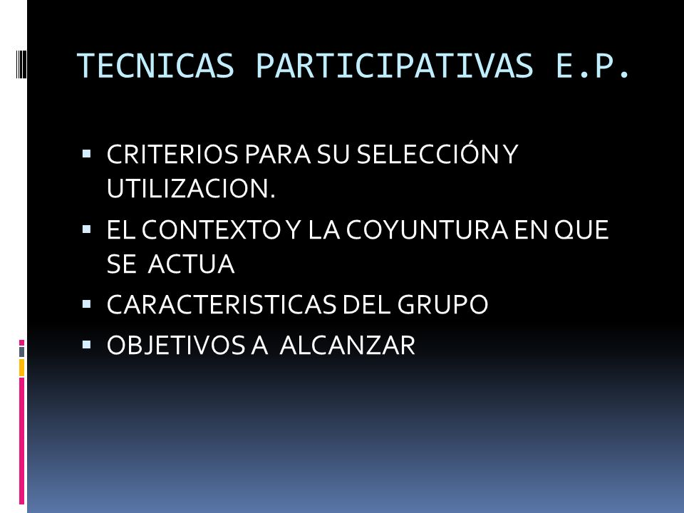 TECNICAS PARTICIPATIVAS E.P.