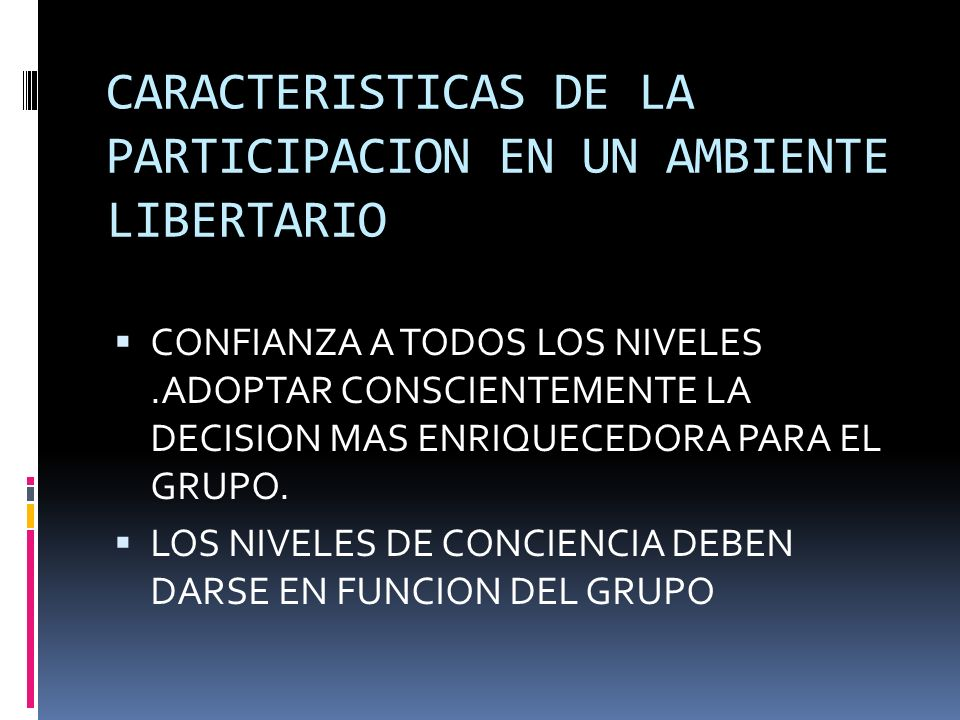 CARACTERISTICAS DE LA PARTICIPACION EN UN AMBIENTE LIBERTARIO