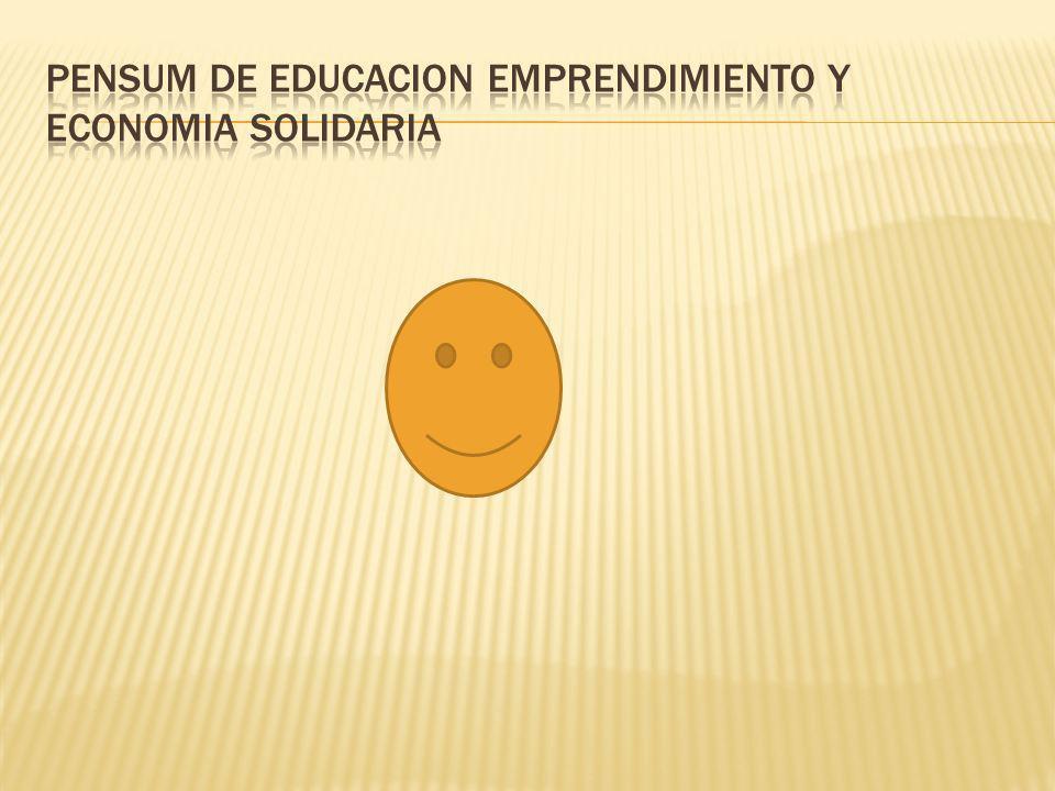 PENSUM DE EDUCACION EMPRENDIMIENTO Y ECONOMIA SOLIDARIA