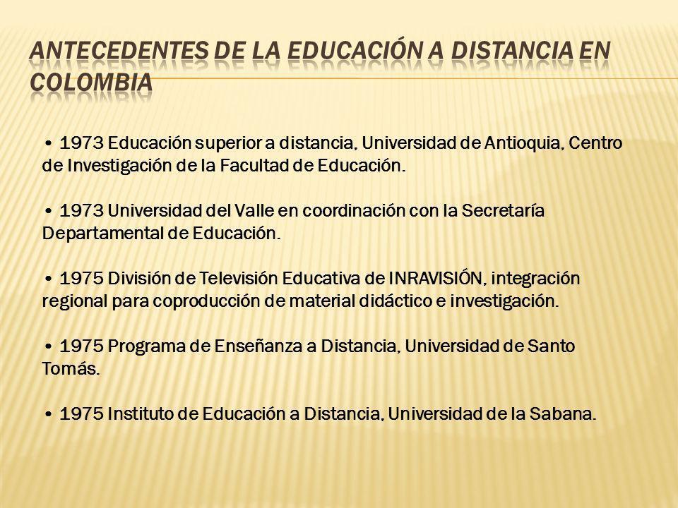 ANTECEDENTES DE LA EDUCACIÓN A DISTANCIA EN COLOMBIA