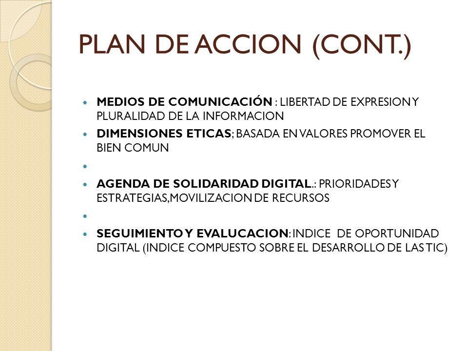 PLAN DE ACCION (CONT.) MEDIOS DE COMUNICACIÓN : LIBERTAD DE EXPRESION Y PLURALIDAD DE LA INFORMACION.