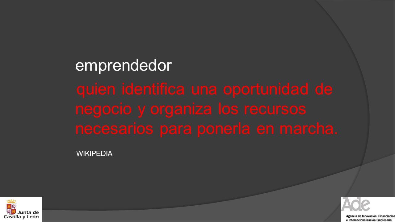 emprendedor quien identifica una oportunidad de negocio y organiza los recursos necesarios para ponerla en marcha.