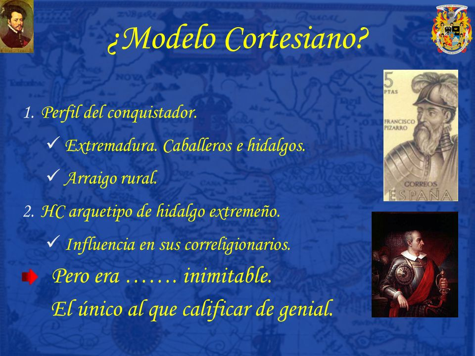 ¿Modelo Cortesiano Pero era ……. inimitable.