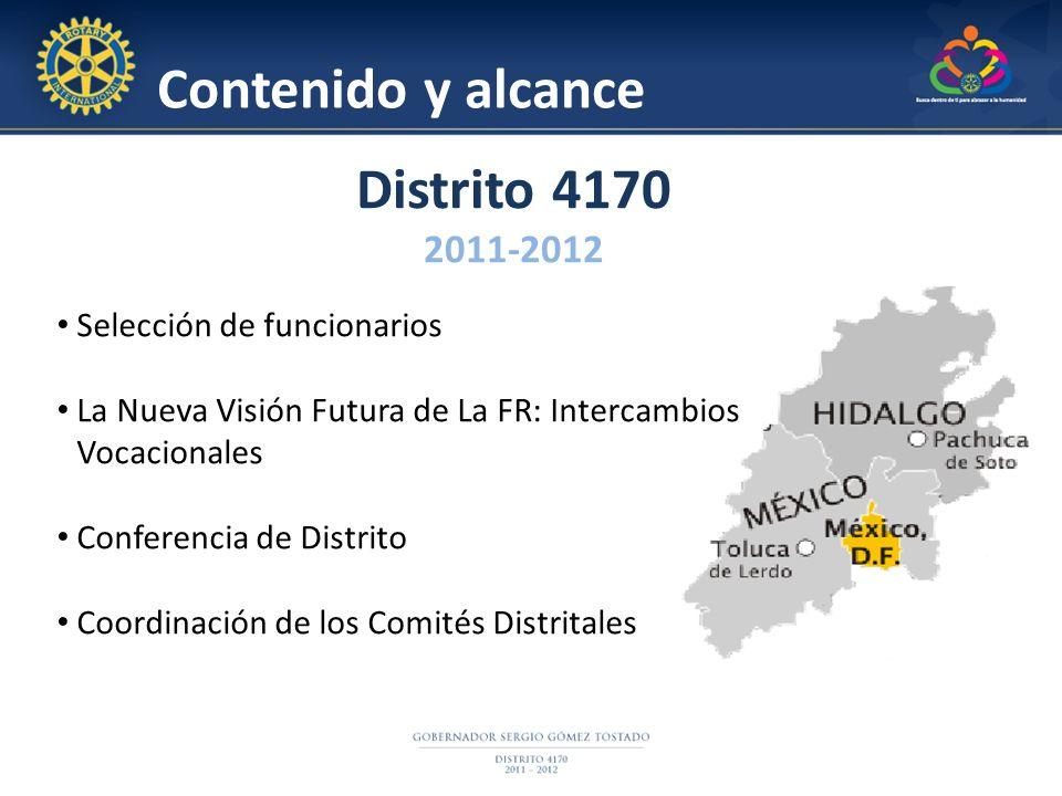 Contenido y alcance Distrito 4170 2011-2012 Selección de funcionarios