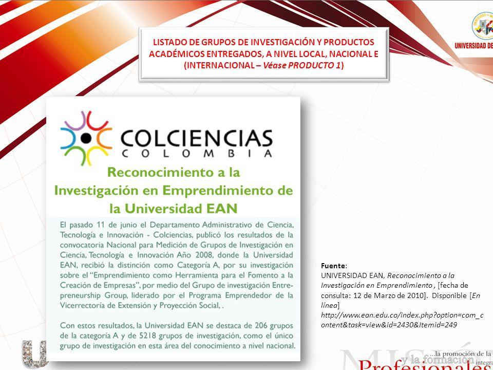 LISTADO DE GRUPOS DE INVESTIGACIÓN Y PRODUCTOS ACADÉMICOS ENTREGADOS, A NIVEL LOCAL, NACIONAL E (INTERNACIONAL – Véase PRODUCTO 1)