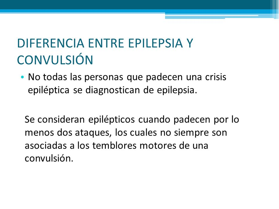 DIFERENCIA ENTRE EPILEPSIA Y CONVULSIÓN
