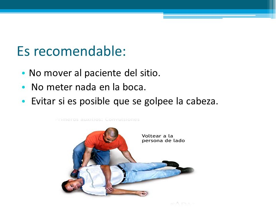 Es recomendable: No mover al paciente del sitio.