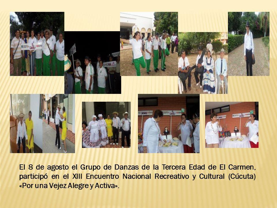 El 8 de agosto el Grupo de Danzas de la Tercera Edad de El Carmen, participó en el XIII Encuentro Nacional Recreativo y Cultural (Cúcuta) «Por una Vejez Alegre y Activa».