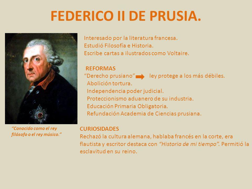 FEDERICO II DE PRUSIA. Interesado por la literatura francesa.
