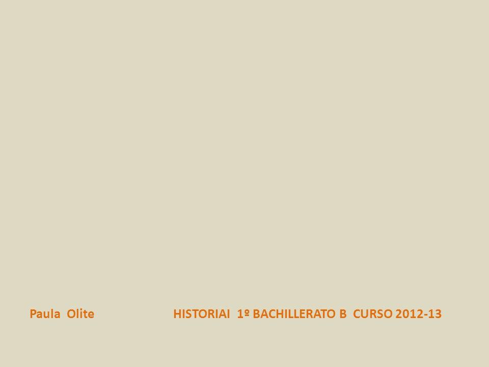 Paula Olite HISTORIAI 1º BACHILLERATO B CURSO 2012-13