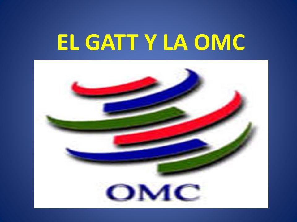 EL GATT Y LA OMC