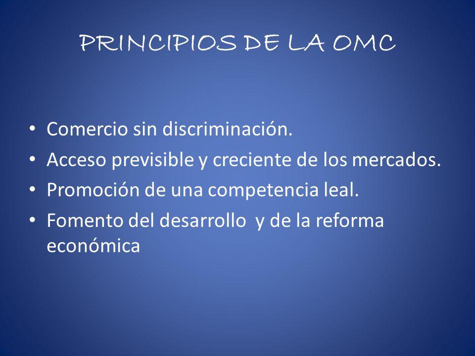 PRINCIPIOS DE LA OMC Comercio sin discriminación.