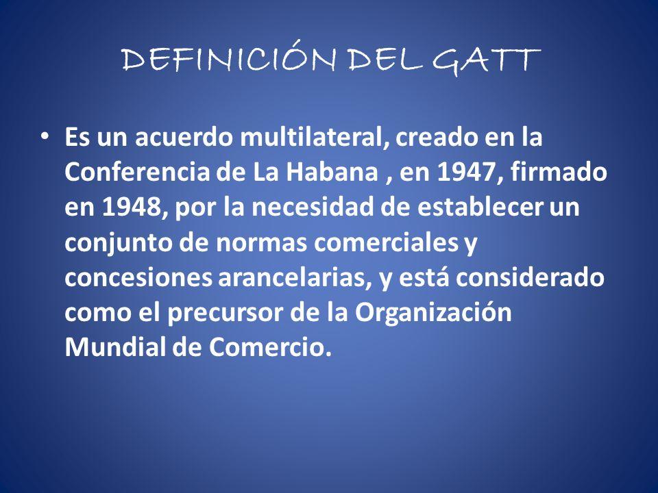 DEFINICIÓN DEL GATT