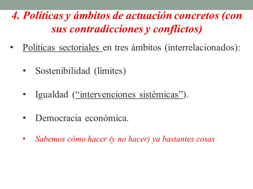 4. Políticas y ámbitos de actuación concretos (con sus contradicciones y conflictos)