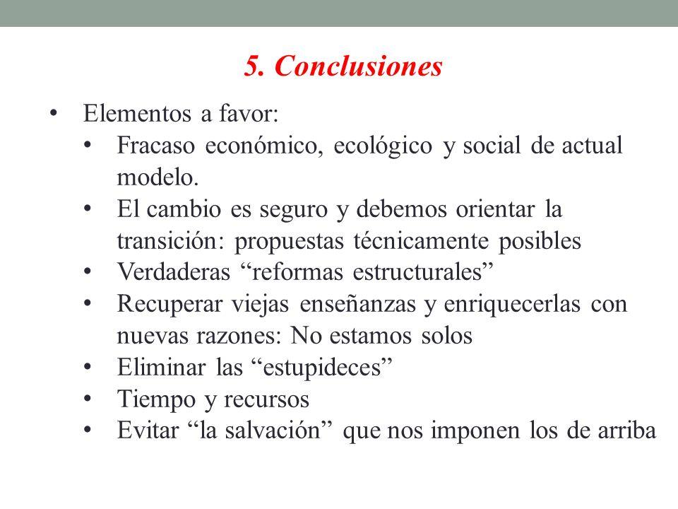 5. Conclusiones Elementos a favor: