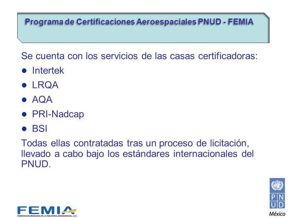 Se cuenta con los servicios de las casas certificadoras: Intertek LRQA