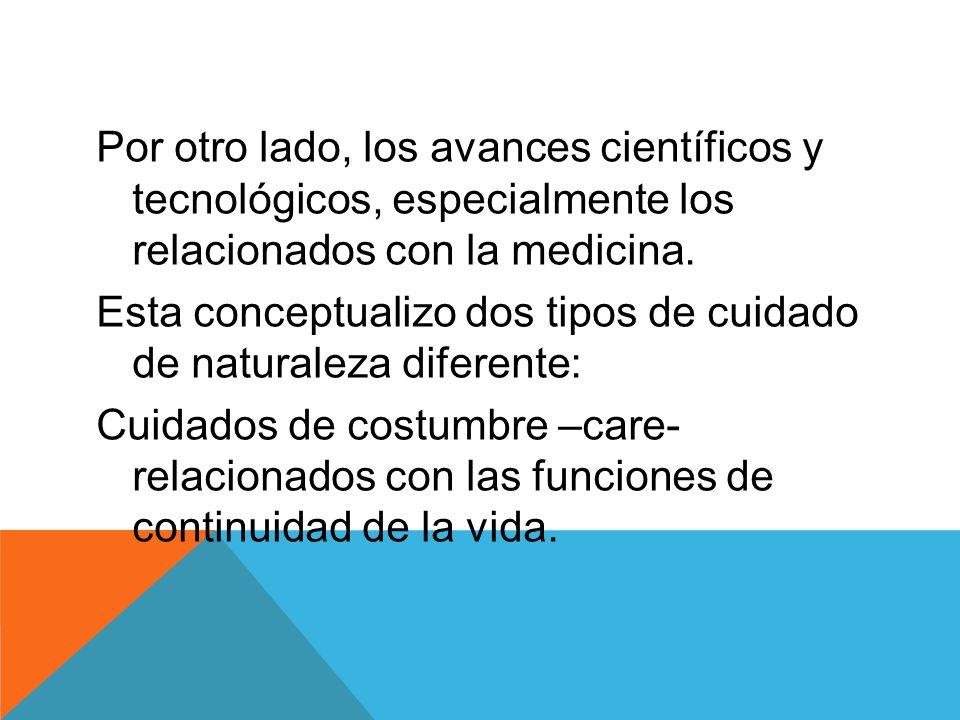 Por otro lado, los avances científicos y tecnológicos, especialmente los relacionados con la medicina.
