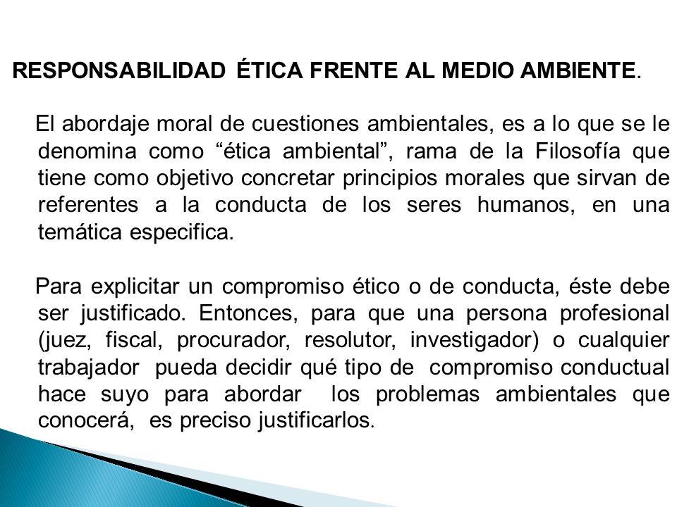 RESPONSABILIDAD ÉTICA FRENTE AL MEDIO AMBIENTE.