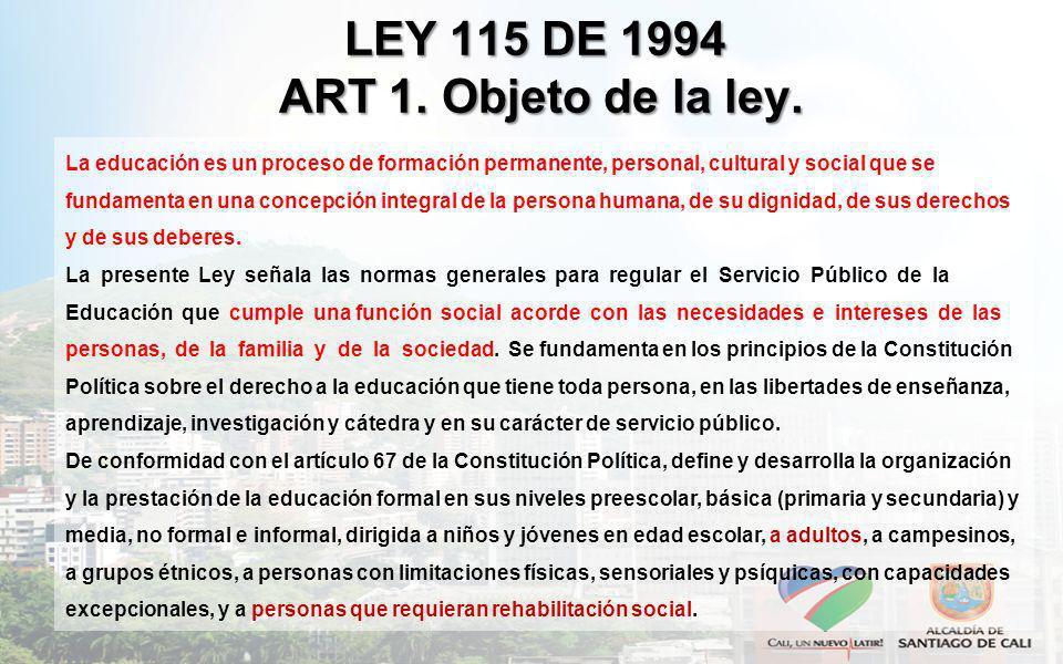 LEY 115 DE 1994 ART 1. Objeto de la ley.