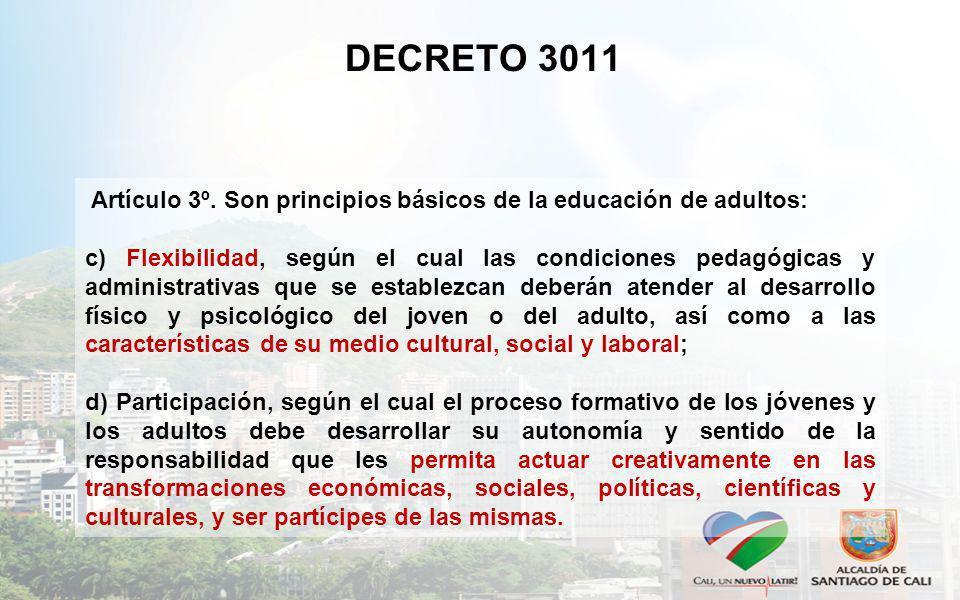 DECRETO 3011 Artículo 3º. Son principios básicos de la educación de adultos: