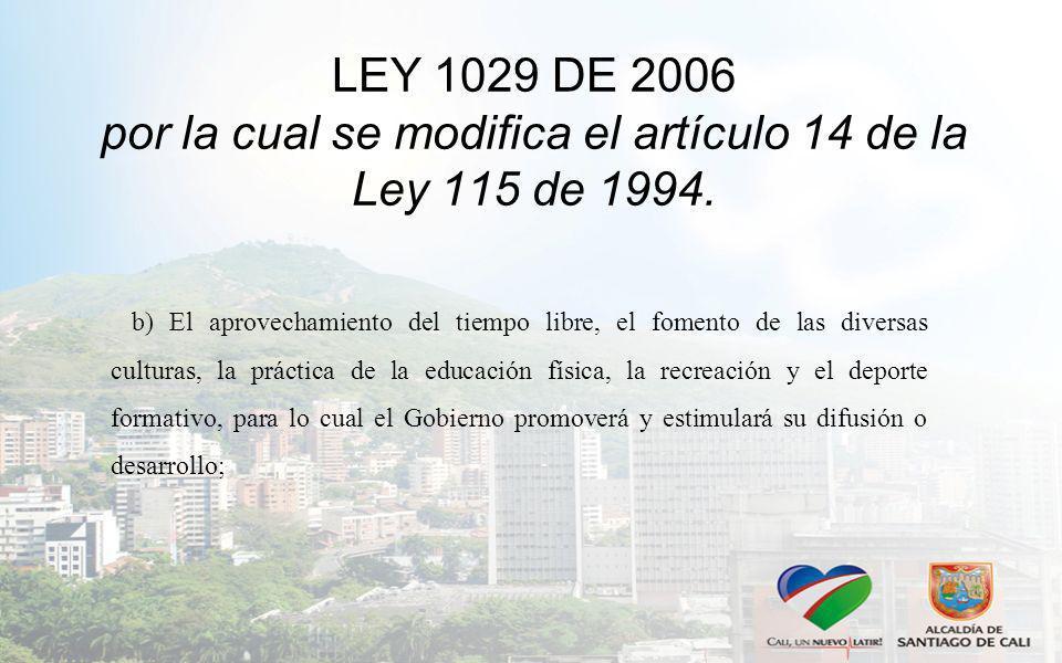 LEY 1029 DE 2006 por la cual se modifica el artículo 14 de la Ley 115 de 1994.