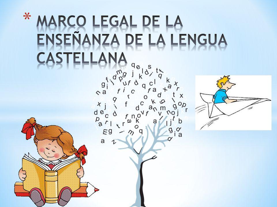 MARCO LEGAL DE LA ENSEÑANZA DE LA LENGUA CASTELLANA