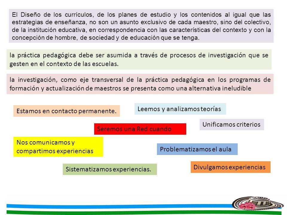 Leemos y analizamos teorías Estamos en contacto permanente.