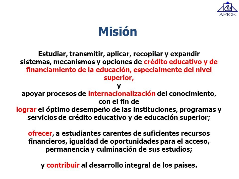 Misión Estudiar, transmitir, aplicar, recopilar y expandir