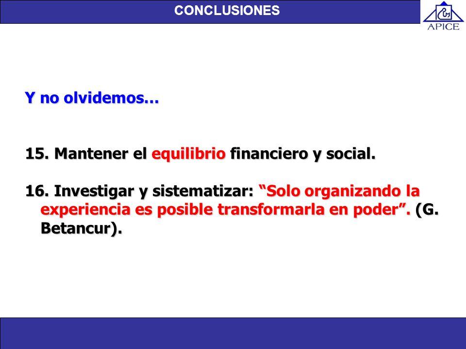 15. Mantener el equilibrio financiero y social.