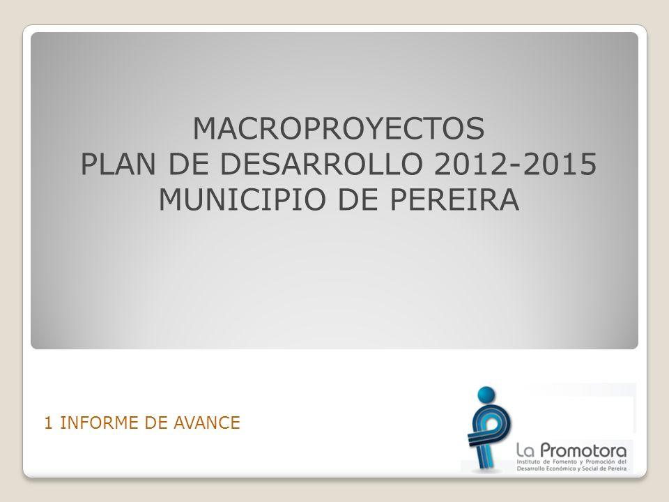 MACROPROYECTOS PLAN DE DESARROLLO 2012-2015 MUNICIPIO DE PEREIRA