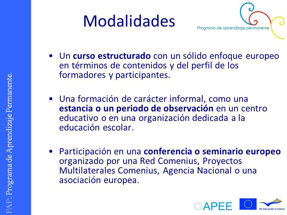 Modalidades Un curso estructurado con un sólido enfoque europeo en términos de contenidos y del perfil de los formadores y participantes.