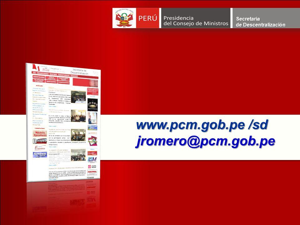 Secretaría de Descentralización www.pcm.gob.pe /sd jromero@pcm.gob.pe