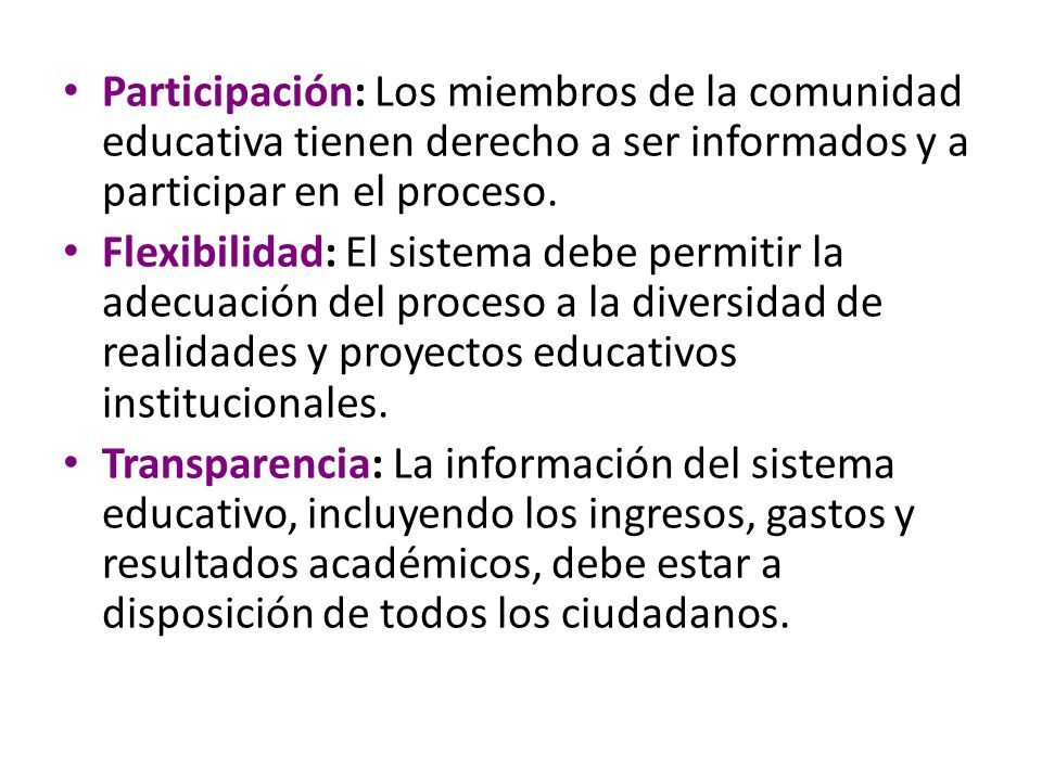 Participación: Los miembros de la comunidad educativa tienen derecho a ser informados y a participar en el proceso.