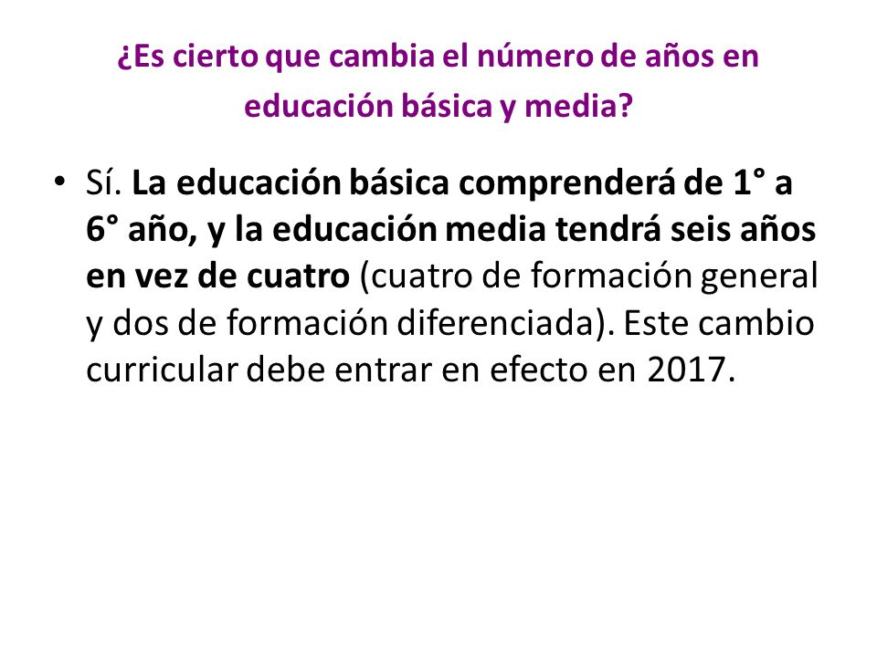 ¿Es cierto que cambia el número de años en educación básica y media