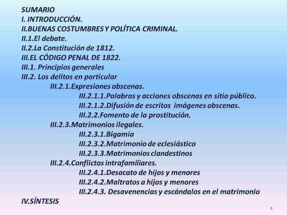 SUMARIO I. INTRODUCCIÓN. II. BUENAS COSTUMBRES Y POLÍTICA CRIMINAL. II