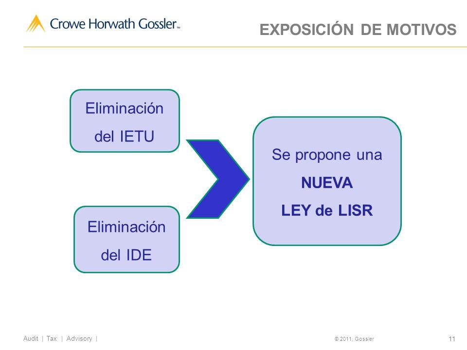 EXPOSICIÓN DE MOTIVOS Eliminación del IETU Se propone una NUEVA LEY de LISR Eliminación del IDE