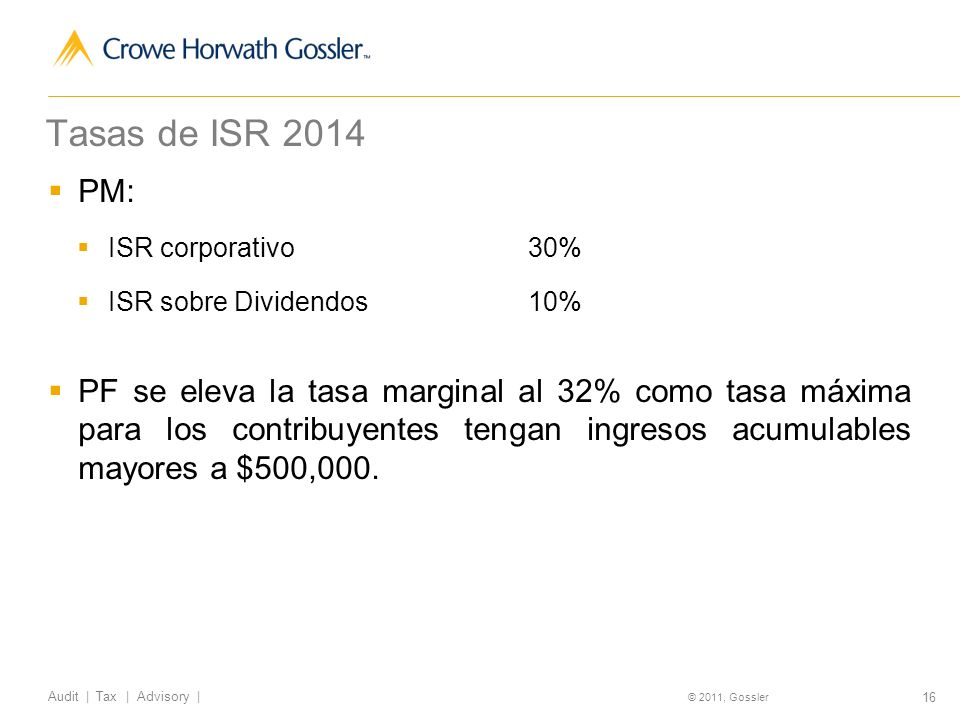 Tasas de ISR 2014 PM: ISR corporativo 30% ISR sobre Dividendos 10%
