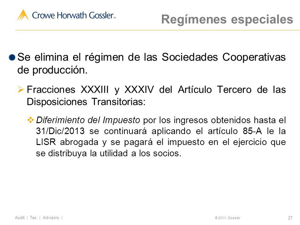 Regímenes especiales Se elimina el régimen de las Sociedades Cooperativas de producción.