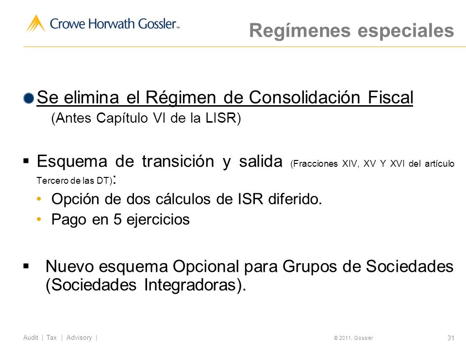 Regímenes especiales Se elimina el Régimen de Consolidación Fiscal
