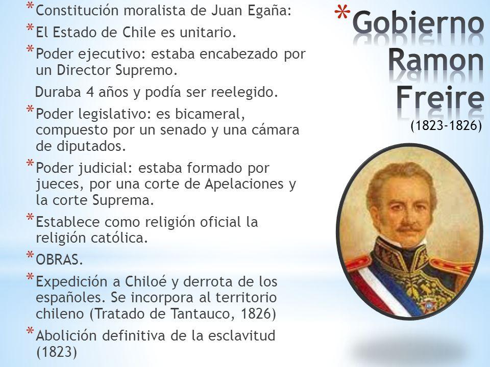 GobiernoRamon Freire Constitución moralista de Juan Egaña: