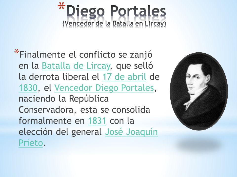Diego Portales (Vencedor de la Batalla en Lircay)