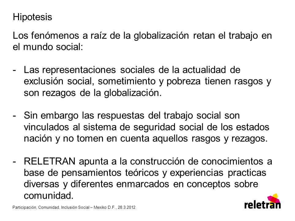 Hipotesis Los fenómenos a raíz de la globalización retan el trabajo en el mundo social: