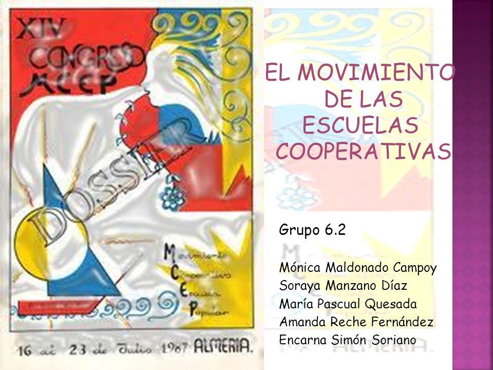 EL MOVIMIENTO DE LAS ESCUELAS COOPERATIVAS Grupo 6.2