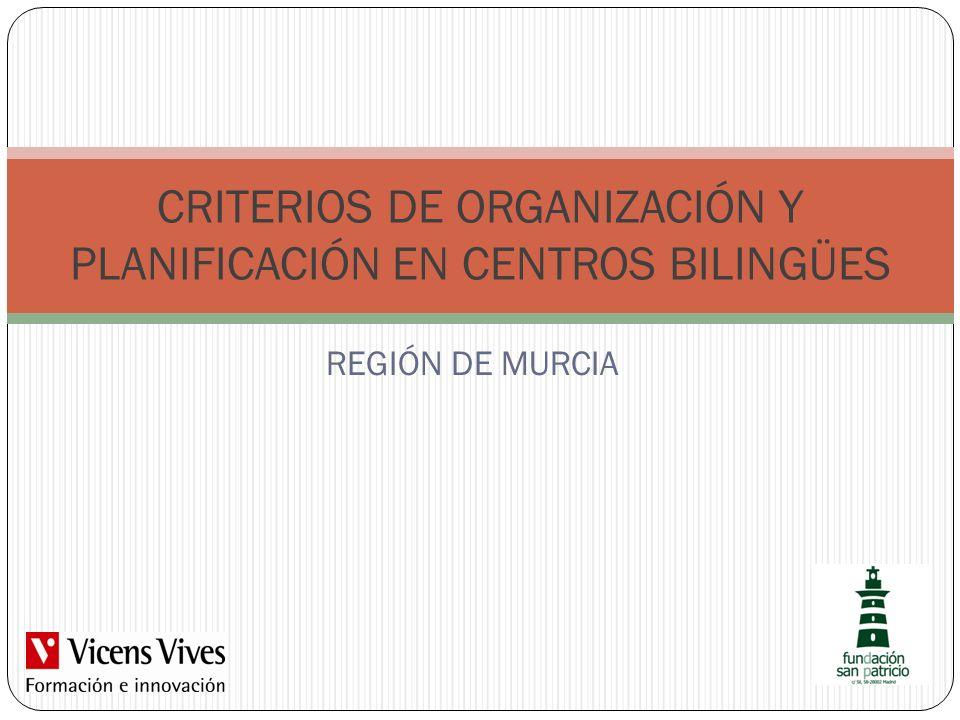 CRITERIOS DE ORGANIZACIÓN Y PLANIFICACIÓN EN CENTROS BILINGÜES