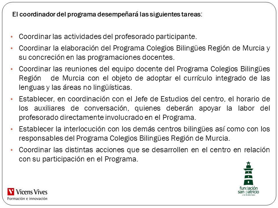 Coordinar las actividades del profesorado participante.