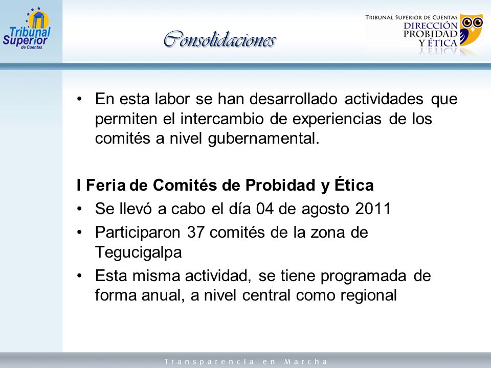 Consolidaciones En esta labor se han desarrollado actividades que permiten el intercambio de experiencias de los comités a nivel gubernamental.